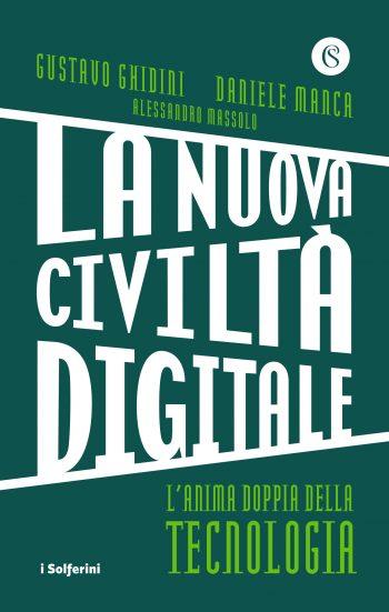 La nuova civiltà digitale, di Gustavo Ghidini, Daniele Manca e Alessandro Massolo.